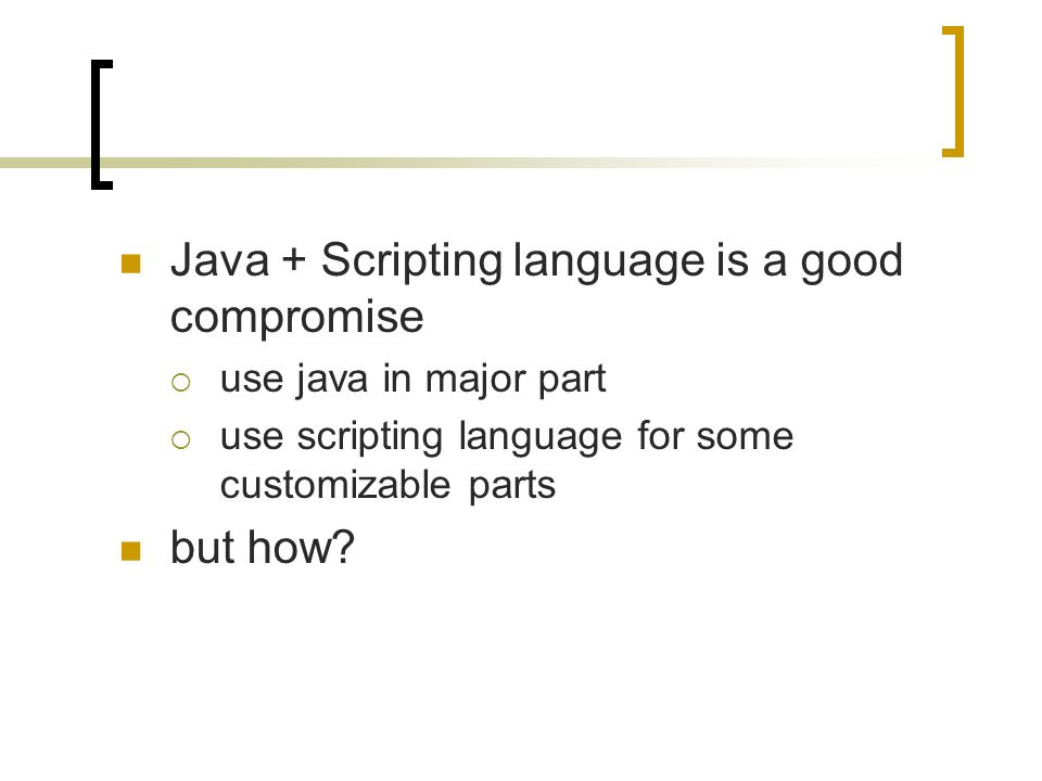 Java + Scripting language is a good compromise use java in major part use scripting language for some customizable parts but how