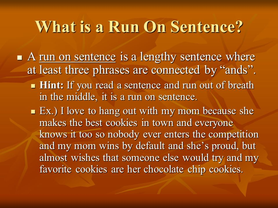 What is a Run On Sentence.
