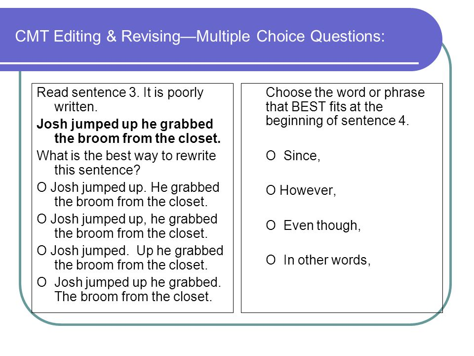 CMT Editing & RevisingMultiple Choice Questions: Read sentence 3.