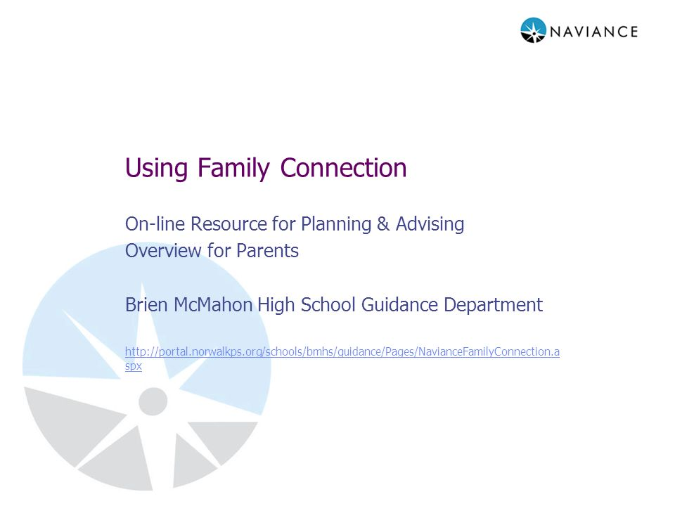 Using Family Connection On-line Resource for Planning & Advising Overview for Parents Brien McMahon High School Guidance Department   spx