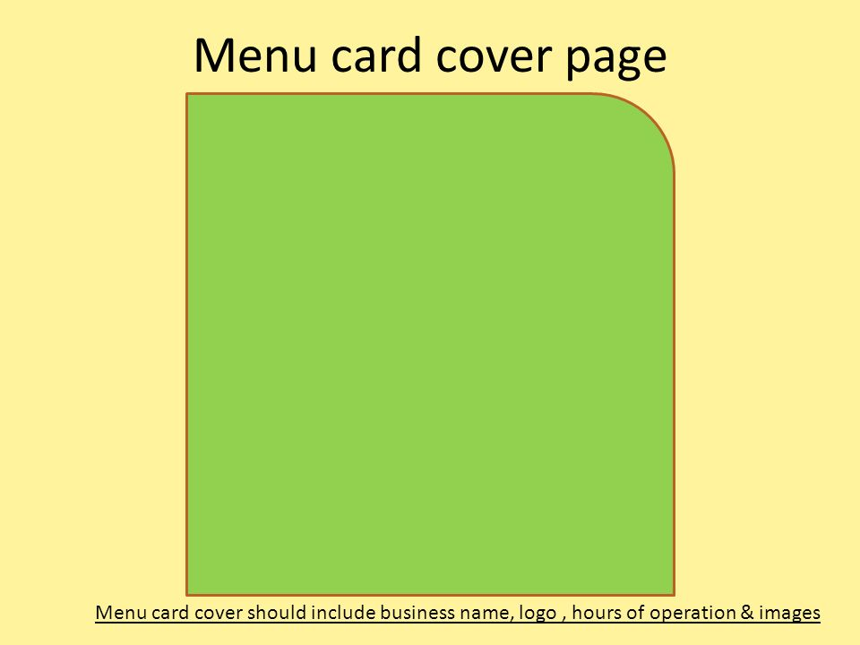 Menu card cover page Menu card cover should include business name, logo, hours of operation & images