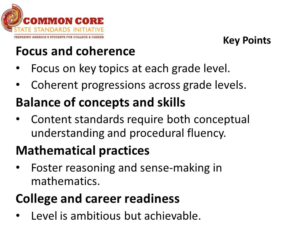 Key Points Focus and coherence Focus on key topics at each grade level.