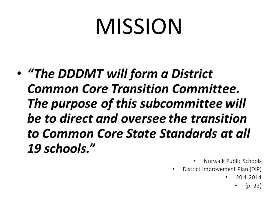 MISSION The DDDMT will form a District Common Core Transition Committee.
