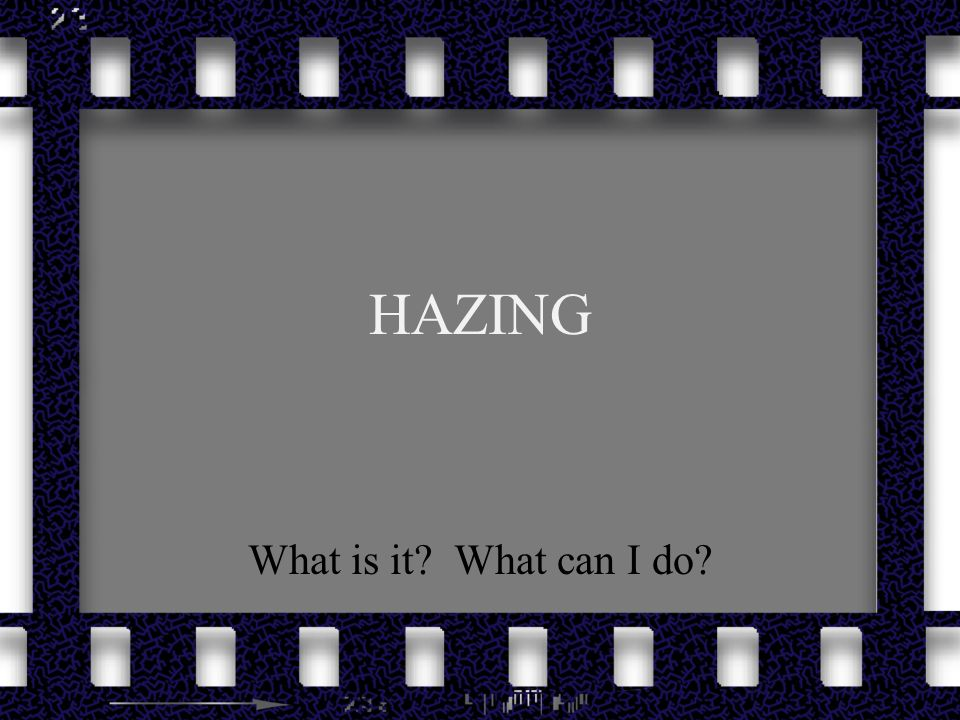 HAZING What is it What can I do