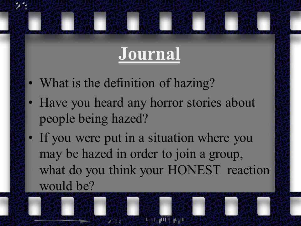 Journal What is the definition of hazing.