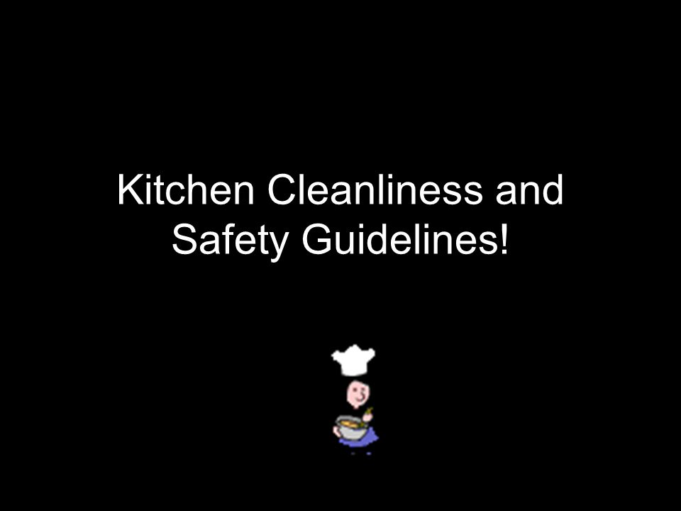 Kitchen Cleanliness and Safety Guidelines!
