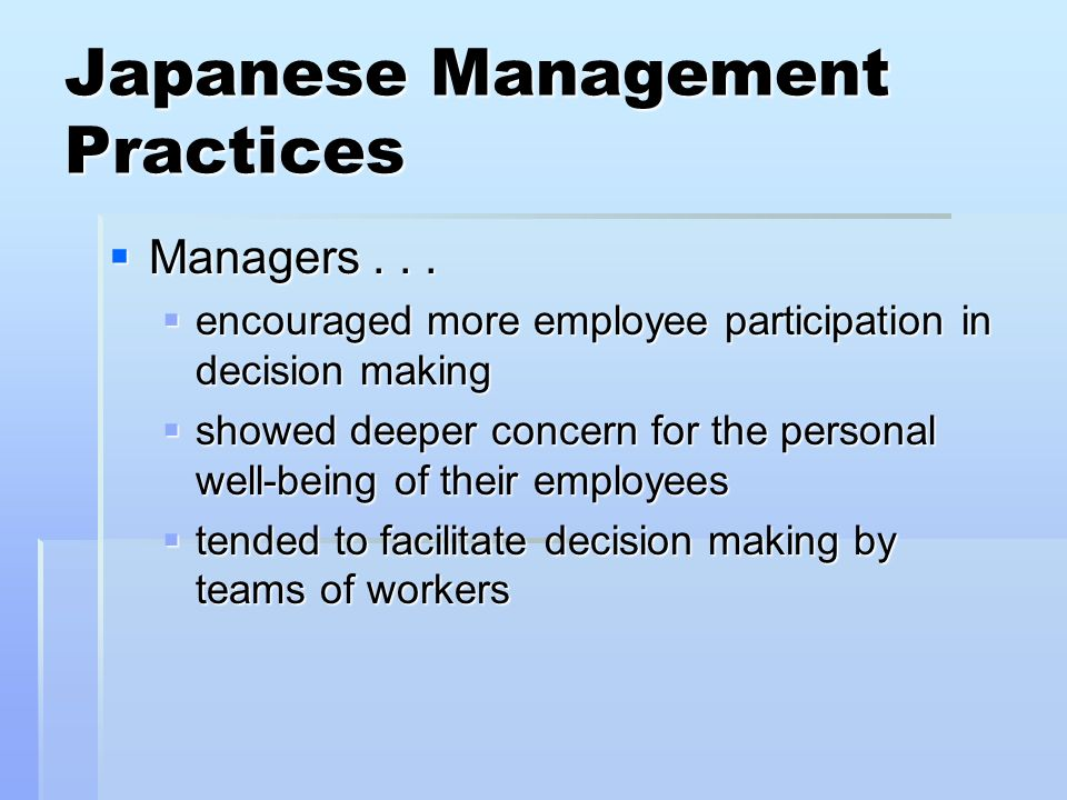 Japanese Management Practices Managers... Managers...