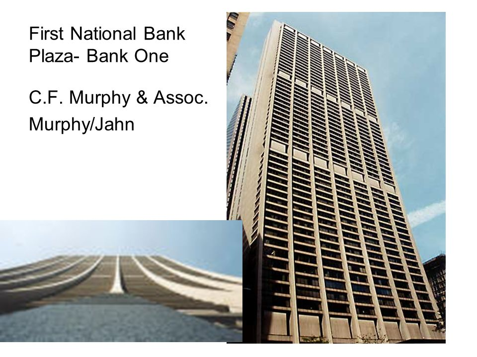 First National Bank Plaza- Bank One C.F. Murphy & Assoc. Murphy/Jahn