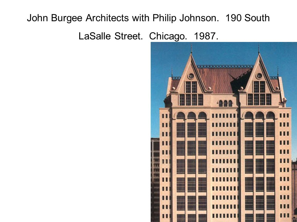 John Burgee Architects with Philip Johnson. 190 South LaSalle Street. Chicago. 1987.