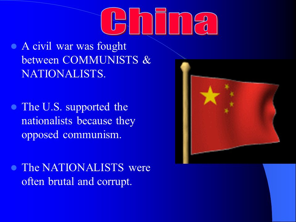 Wars fought around the world increased tension between the U.S. and U.S.S.R. China Korea