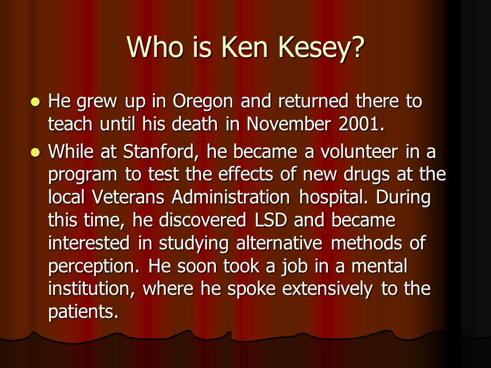 Who is Ken Kesey.