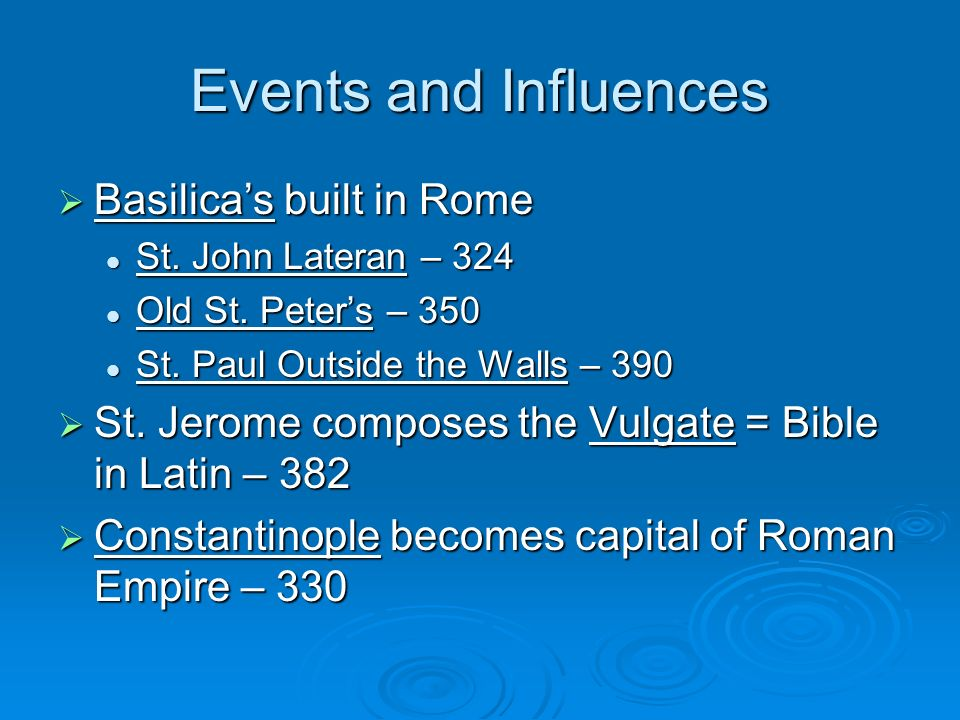 Events and Influences Basilicas built in Rome Basilicas built in Rome St.