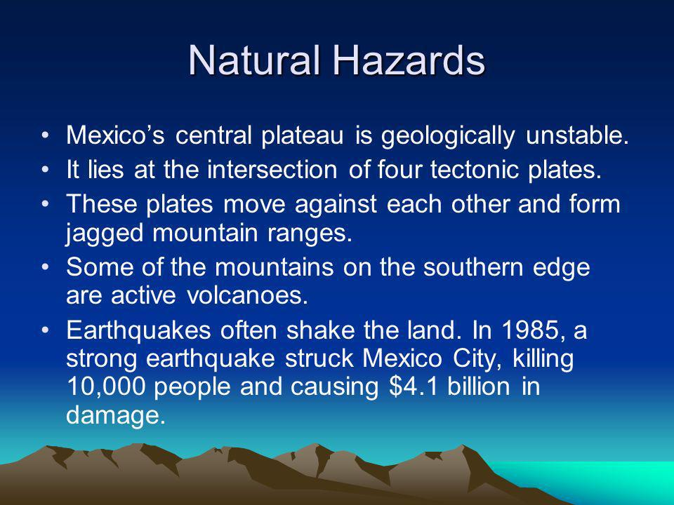 Natural Hazards Mexicos central plateau is geologically unstable.