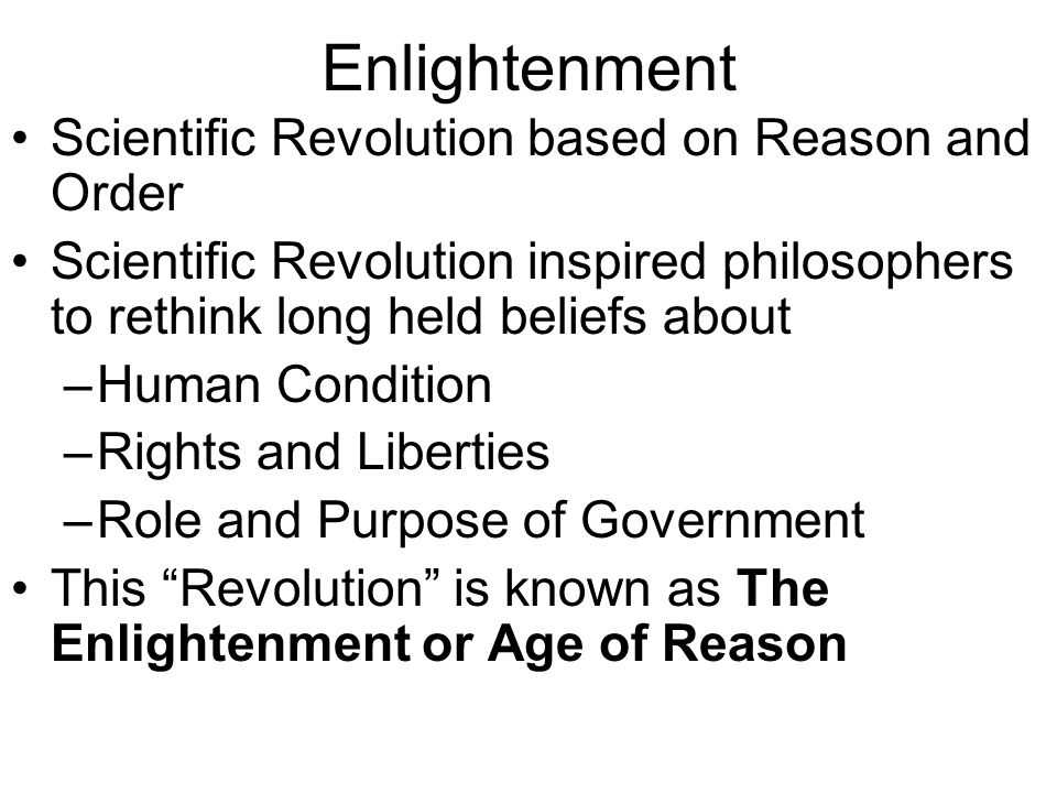 Enlightenment Bringing the light of knowledge to their ignorant fellow creatures.