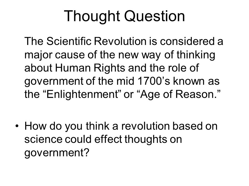 Beginnings of Enlightenment Following English Civil War two English thinkers come to different conclusions on individual rights and the role and purpose of government.