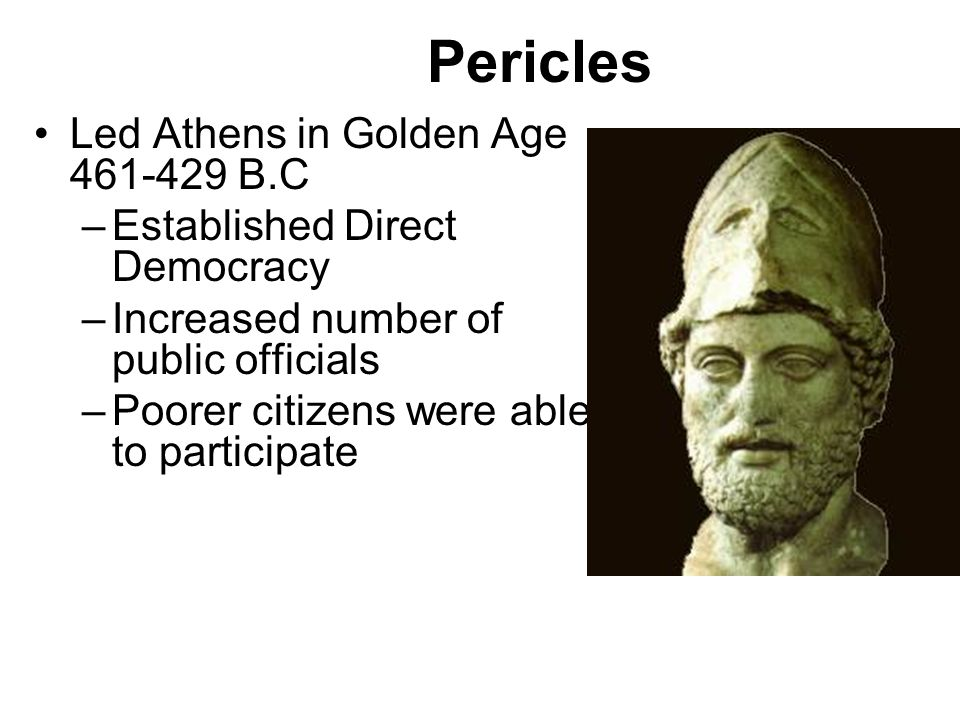 Golden Age of Pericles: 460 BCE – 429 BCE