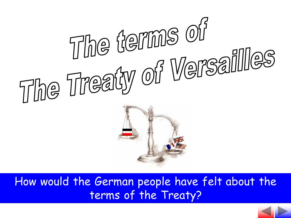 How would the German people have felt about the terms of the Treaty