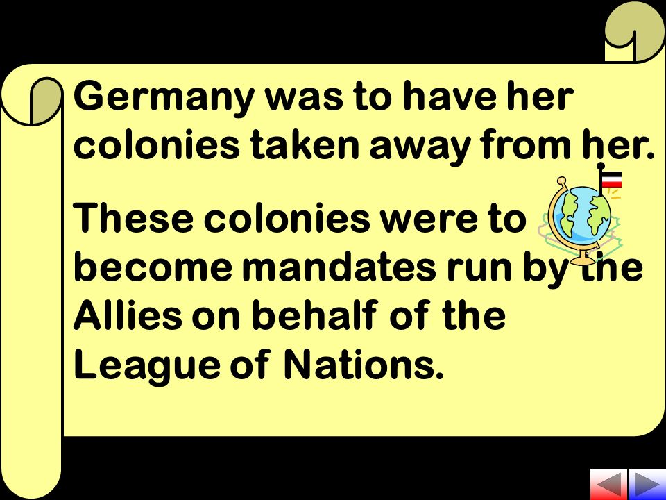 Germany was to have her colonies taken away from her.