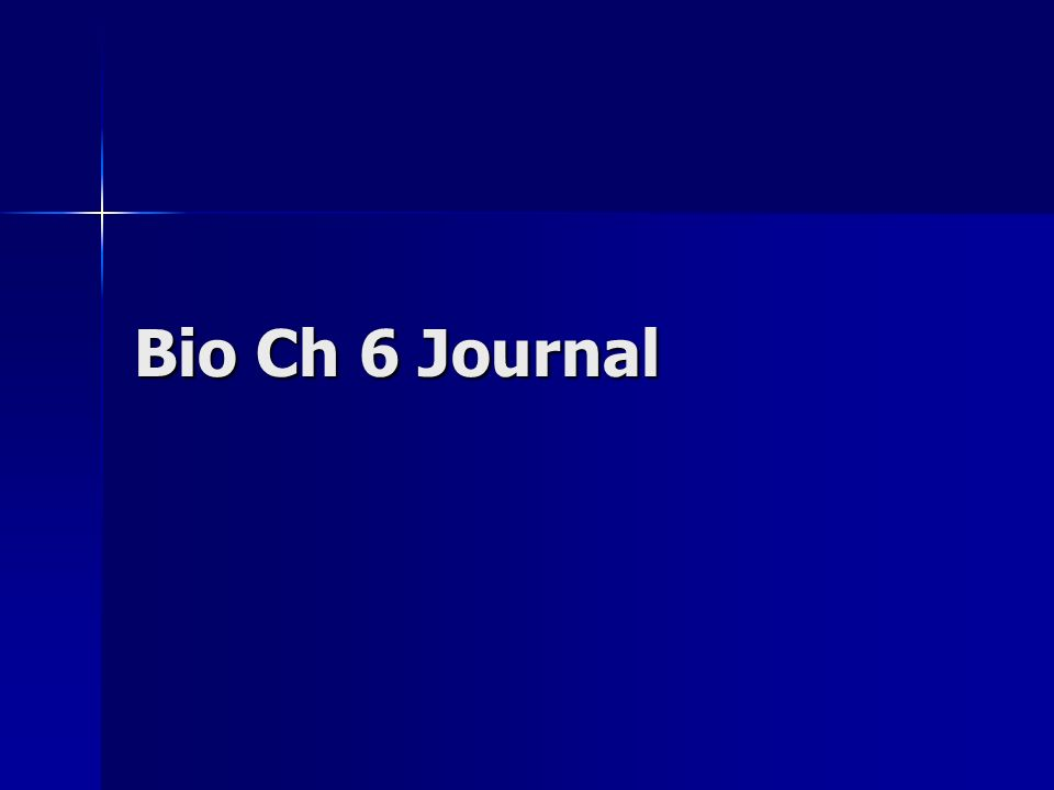 Bio Ch 6 Journal