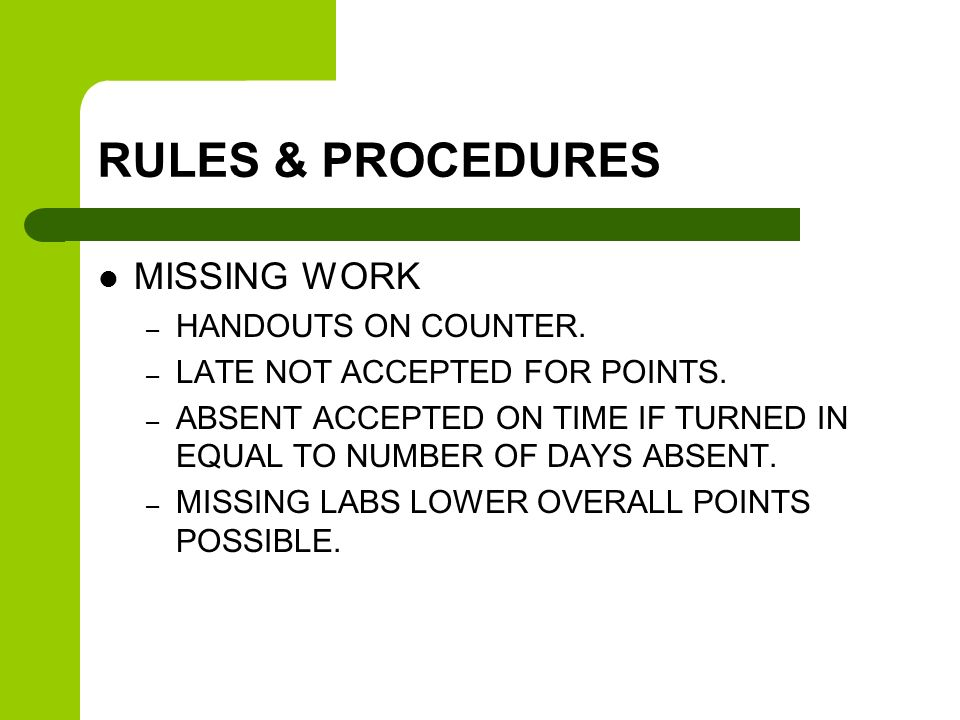 RULES & PROCEDURES MISSING WORK – HANDOUTS ON COUNTER.
