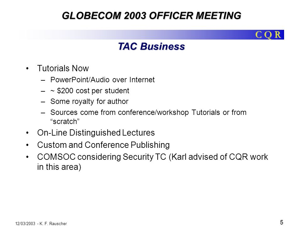 C Q R GLOBECOM 2003 OFFICER MEETING 12/03/2003 - K.