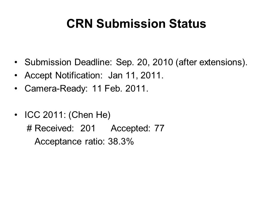 CRN Submission Status Submission Deadline: Sep. 20, 2010 (after extensions).