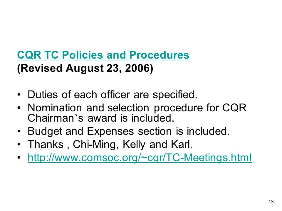 13 CQR TC Policies and Procedures (Revised August 23, 2006) Duties of each officer are specified.