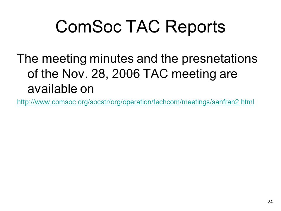 24 ComSoc TAC Reports The meeting minutes and the presnetations of the Nov.