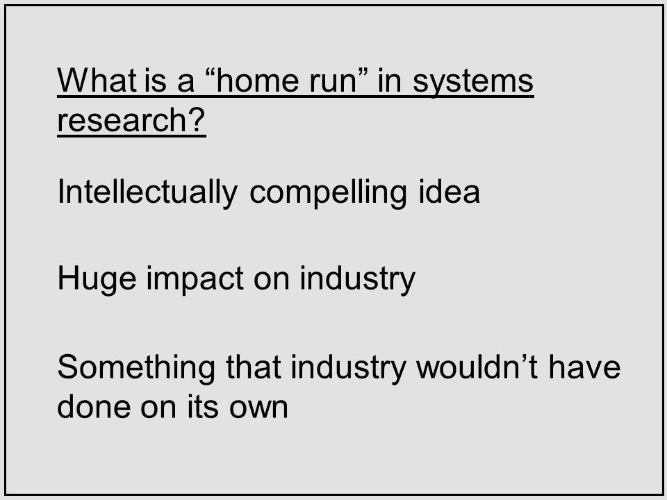 What is a home run in systems research.