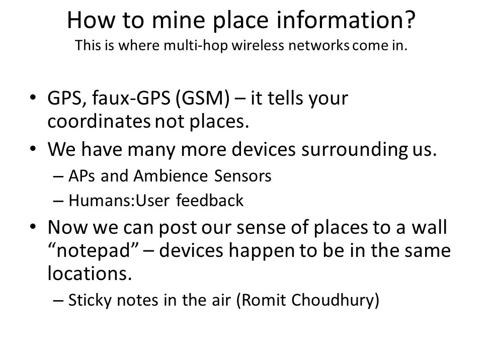 How to mine place information. This is where multi-hop wireless networks come in.