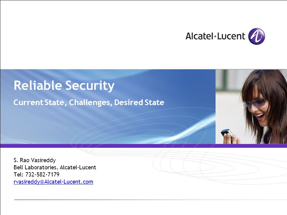 Reliable Security Current State, Challenges, Desired State S.