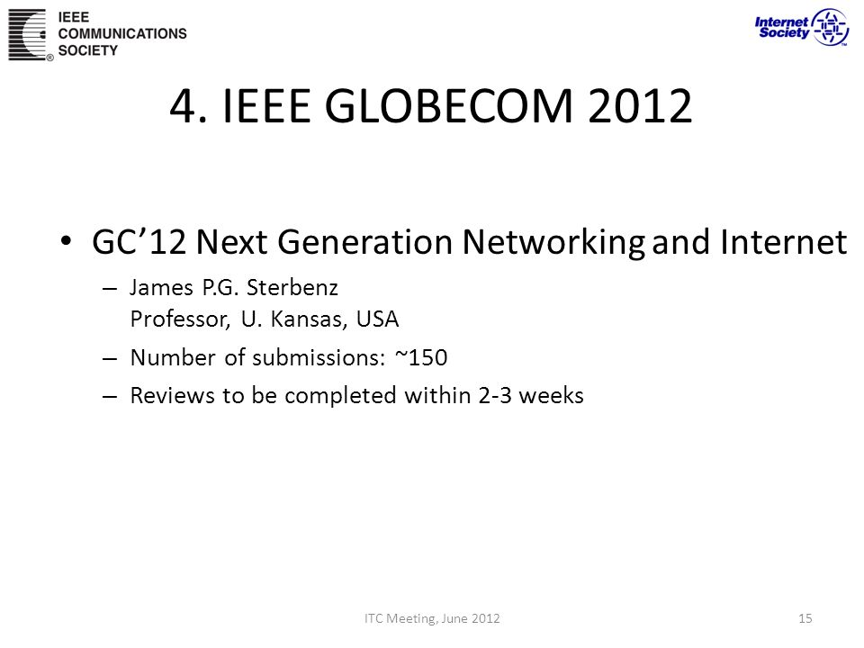 4. IEEE GLOBECOM 2012 GC12 Next Generation Networking and Internet – James P.G.