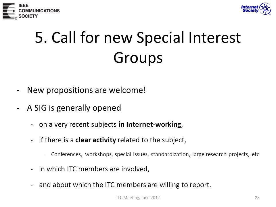 5. Call for new Special Interest Groups -New propositions are welcome.