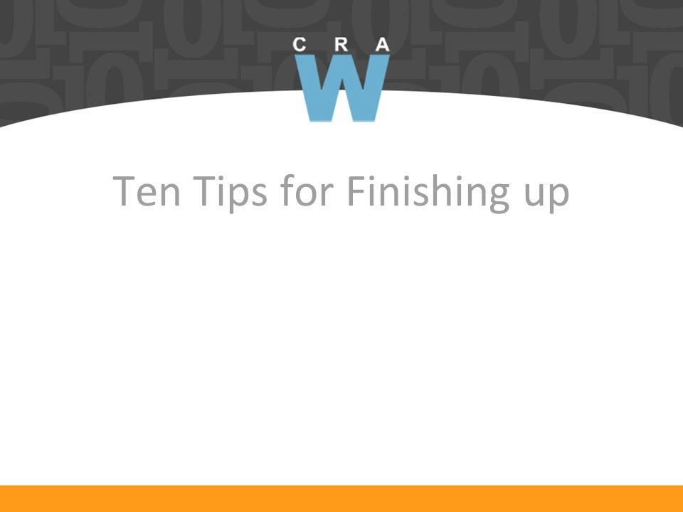 Ten Tips for Finishing up