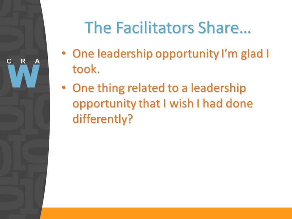The Facilitators Share… One leadership opportunity Im glad I took.