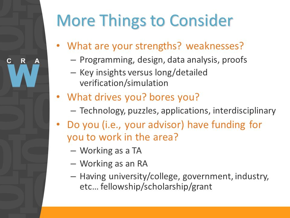 More Things to Consider What are your strengths. weaknesses.