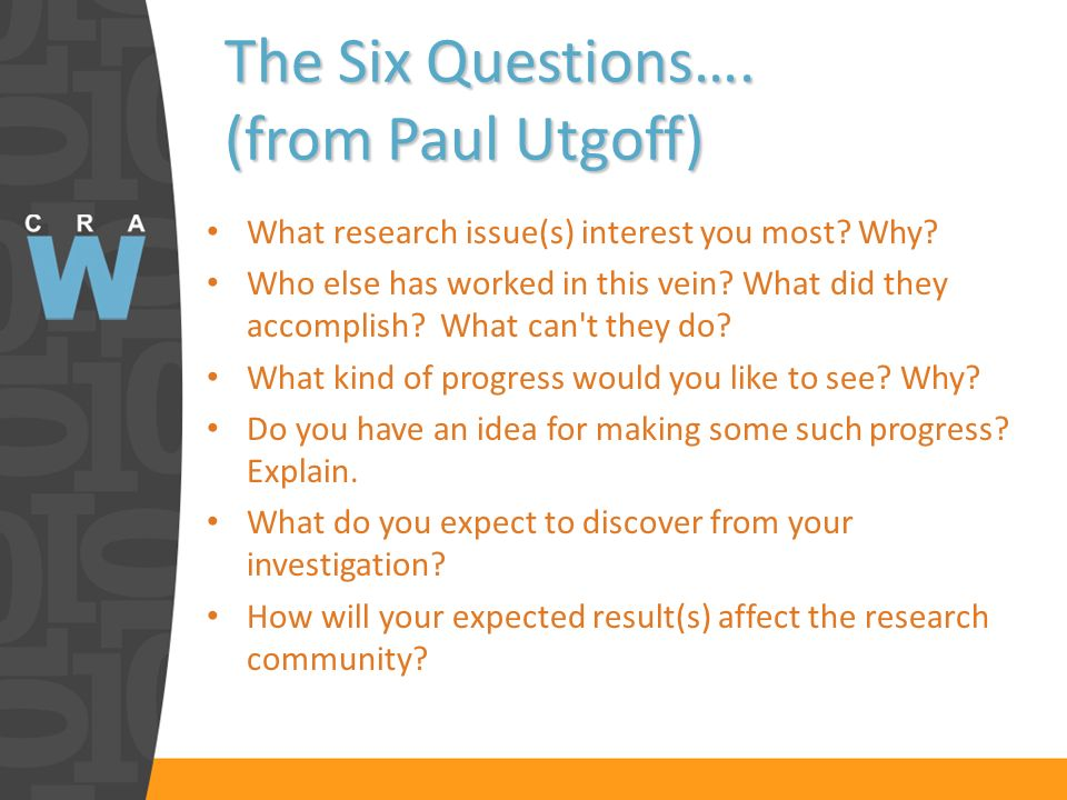 The Six Questions…. (from Paul Utgoff) What research issue(s) interest you most.