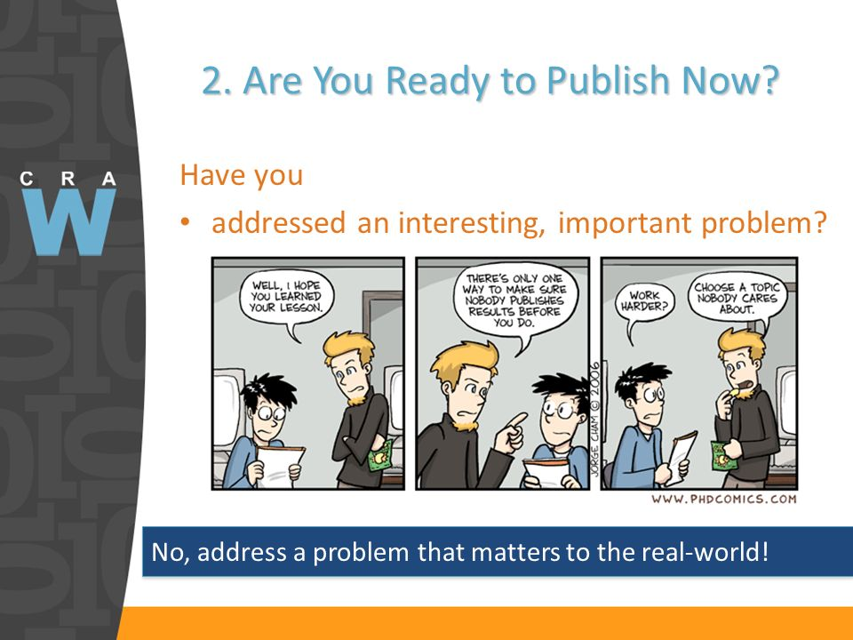 2. Are You Ready to Publish Now. Have you addressed an interesting, important problem.