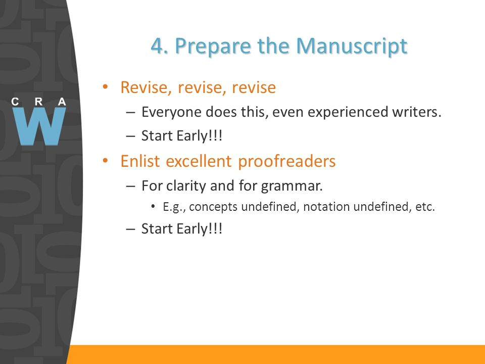 4. Prepare the Manuscript Revise, revise, revise – Everyone does this, even experienced writers.