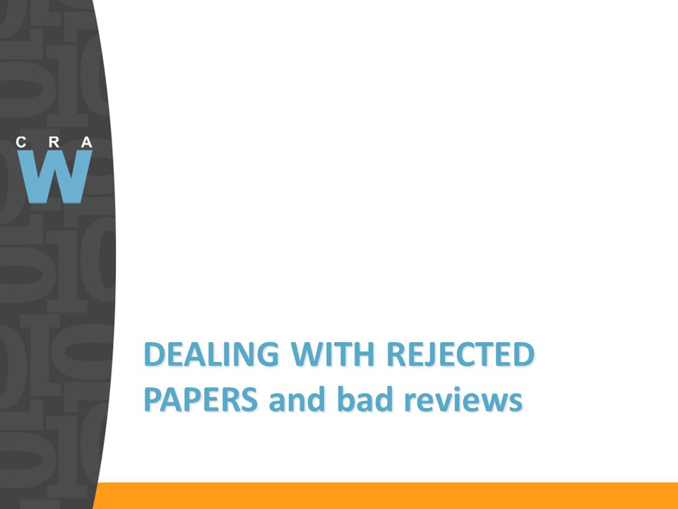 DEALING WITH REJECTED PAPERS and bad reviews