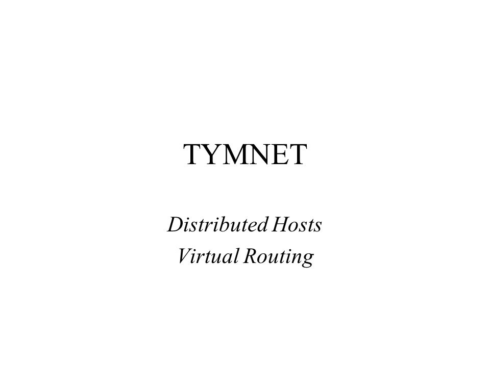 TYMNET Distributed Hosts Virtual Routing