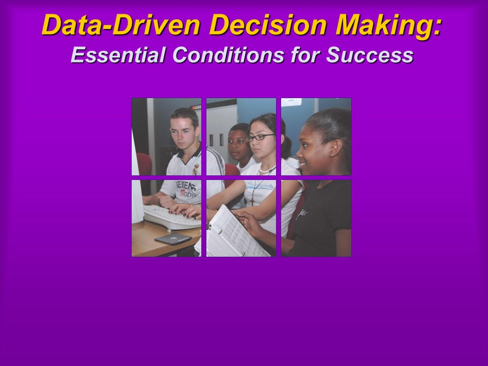 Data-Driven Decision Making: Essential Conditions for Success