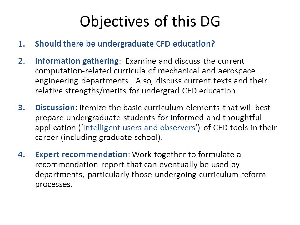 Objectives of this DG 1.Should there be undergraduate CFD education.