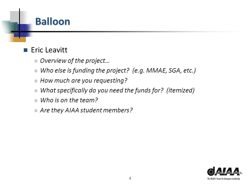 4 Balloon Eric Leavitt Overview of the project… Who else is funding the project.