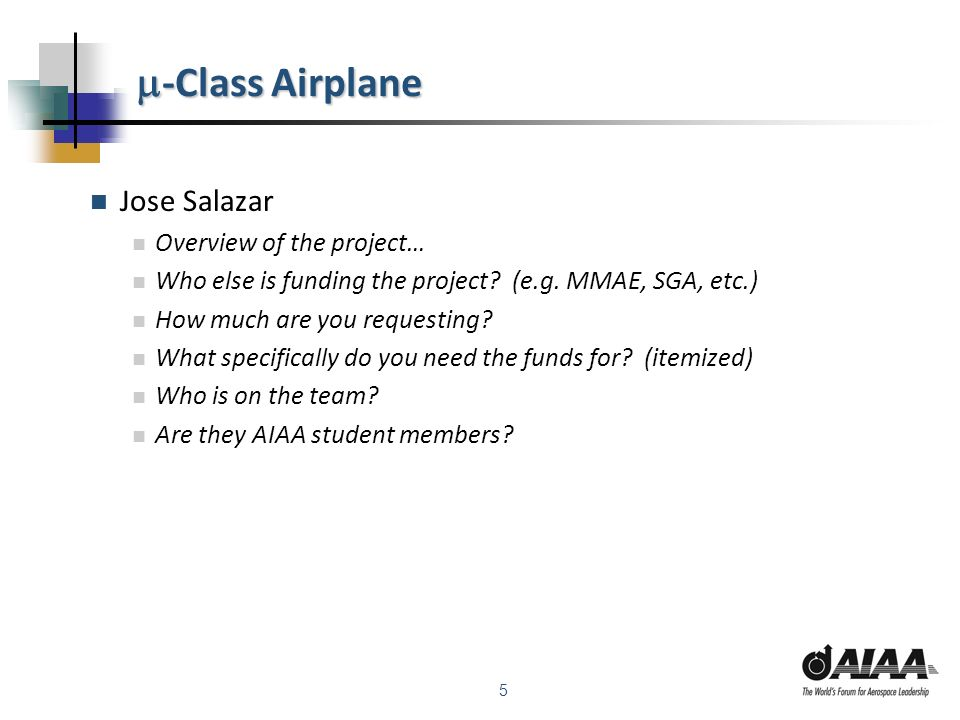 5 -Class Airplane -Class Airplane Jose Salazar Overview of the project… Who else is funding the project.