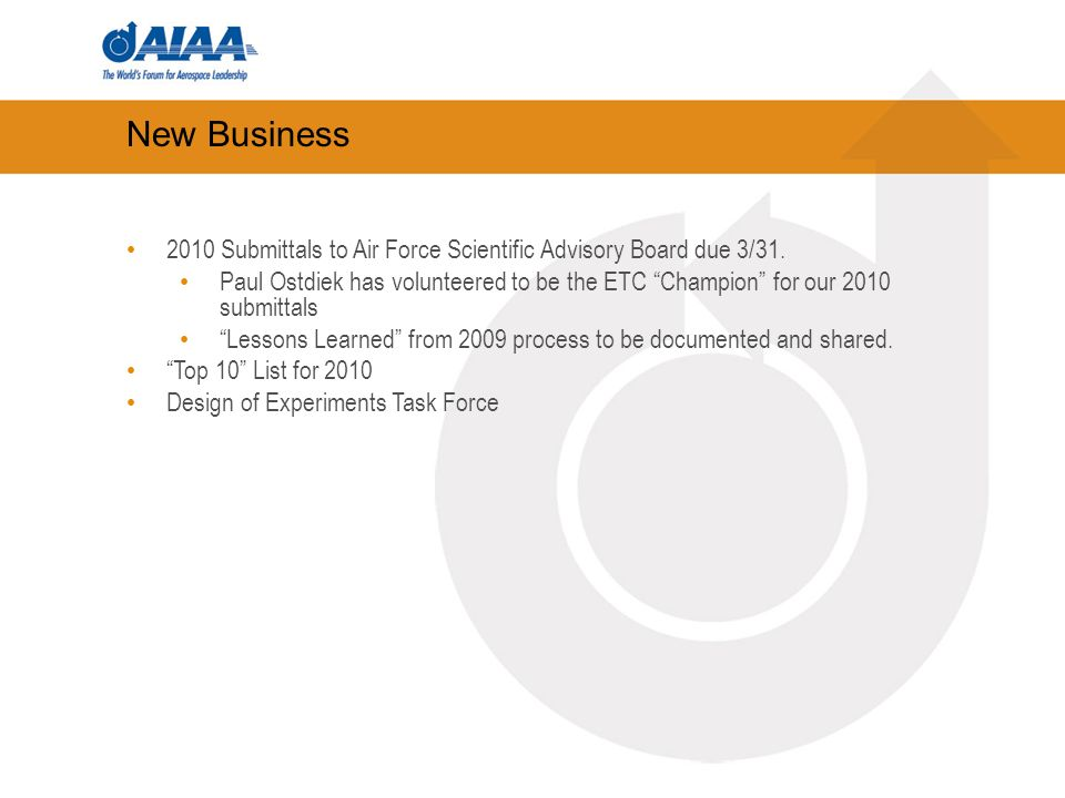 New Business 2010 Submittals to Air Force Scientific Advisory Board due 3/31.