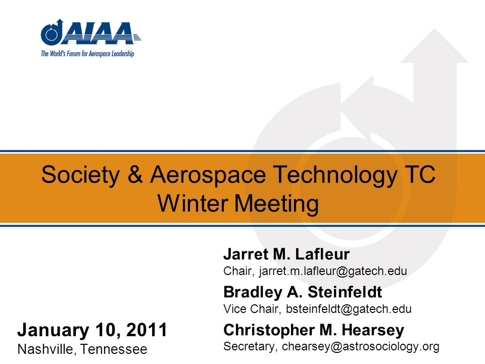 Society & Aerospace Technology TC Winter Meeting January 10, 2011 Nashville, Tennessee Jarret M.