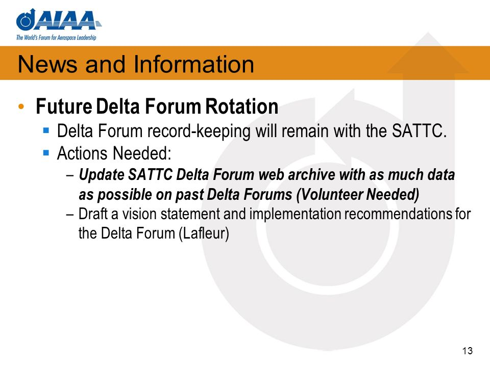 News and Information Future Delta Forum Rotation Delta Forum record-keeping will remain with the SATTC.