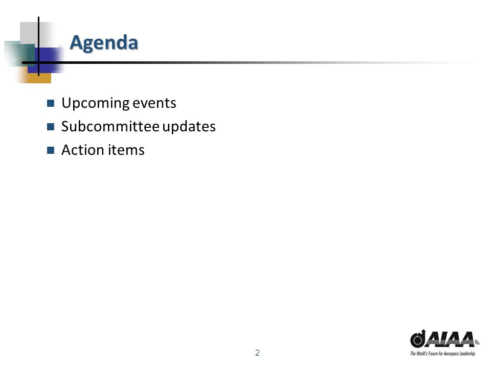 2 Agenda Upcoming events Subcommittee updates Action items