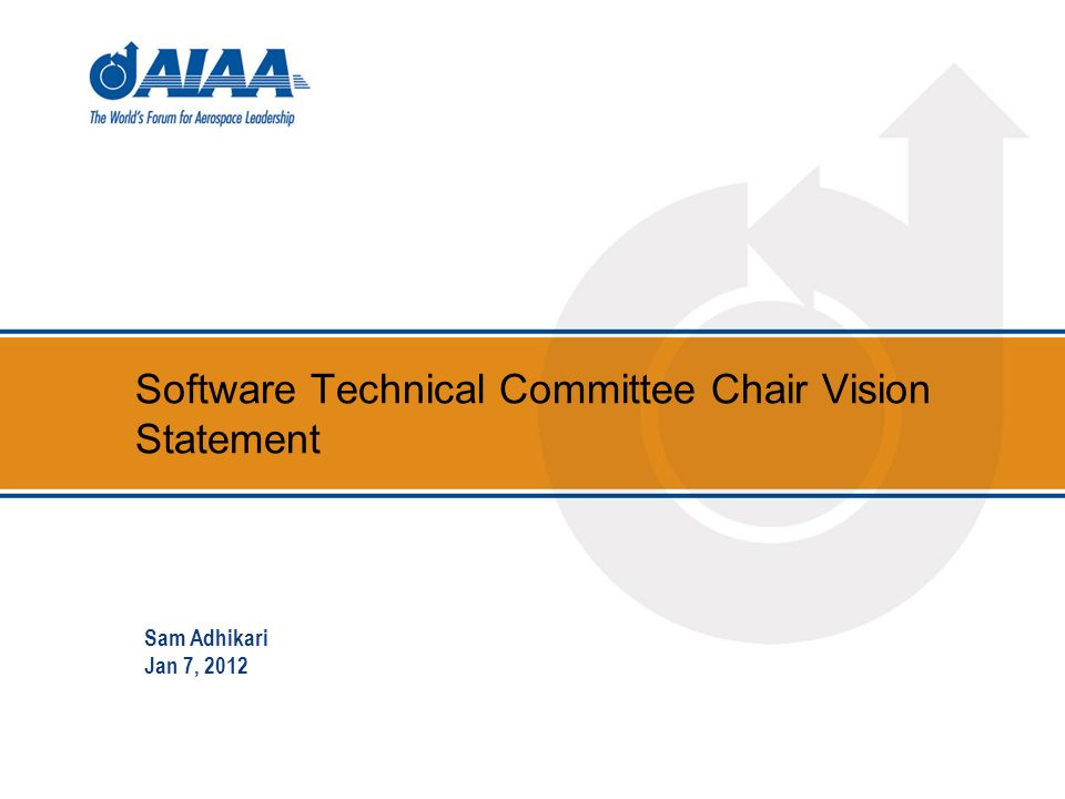 Software Technical Committee Chair Vision Statement Sam Adhikari Jan 7, 2012